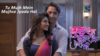 Kuch Rang Pyar Ke Aise Bhi - Tu Mujh Mein Mujhse Jyada Hai - Song