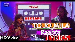 Tu Jo Mila-Raabta Lyrics   Shirley Setia  Jubin Nautiyal   Rushi Scorpion   T-SERIES