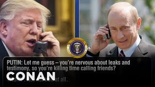 Trump Vents To Putin About The Comey Hearing  - CONAN on TBS