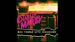 Charley Marley  Bad Things With Jamaicans
