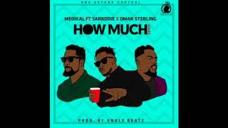 Medikal - How Much (remix) ft. Sarkodie & Omar Sterling (Audio Slide)
