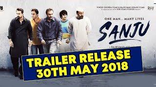 SANJU TRAILER On 30th MAY 2018 | Ranbir Kapoor | Sanjay Dutt