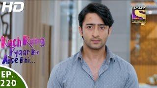 Kuch Rang Pyar Ke Aise Bhi - कुछ रंग प्यार के ऐसे भी - Episode 220 - 2nd January, 2017