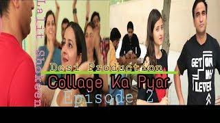 Collage Ka Pyar Episode 02 Dosti Lalit Shokeen Desi Production