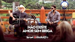 Israel e Rodolffo - Não Existe Amor Sem Briga (DVD Sétimo Sol)