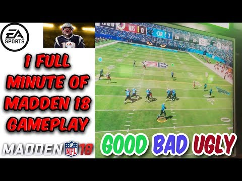 FULL MINUTE OF MADDEN 18 GAMEPLAY (THE GOOD, THE BAD, THE UGLY)
