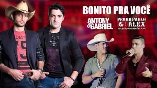 Antony e Gabriel - Bonito pra você part. Pedro Paulo e Alex