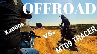 OFFROAD - YAMAHA XJ600s & MT09 TRACER