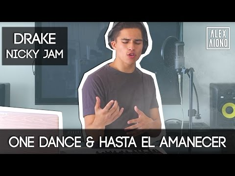 Download One Dance by Drake and Hasta el Amanecer by Nicky Jam | Mashup by Alex Aiono On Musiku.PW