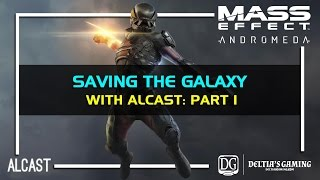 Alcast and Deltia Crush Mass Effect Andromeda Multiplayer [1 of 2]