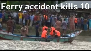 Ten dead after ferry sinks in Bangladesh