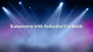 Kamasutra Positions: Sex Positions with Seductive Cocktails
