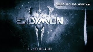Endymion & Art of Fighters - God is a Gangster (Official Preview)