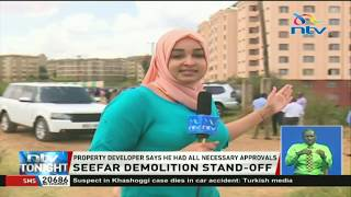 Seefar demolition standoff; Governor Sonko assures fair verification of the building