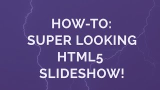 How-to: Super looking HTML5 Slideshow!
