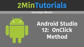 Android Studio Tutorials In 2 Minutes - 12 - OnClick Method