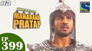 Bharat Ka Veer Putra Maharana Pratap - महाराणा प्रताप - Episode 399 - 14th April 2015