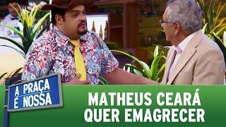 A Praça é Nossa (10/11/16) - Matheus Ceará quer emagrecer