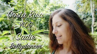 Sadie Bellydancer - Costa Rica VlOG