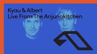 Live From The Anjunakitchen: Kyau & Albert