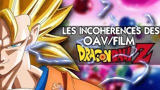 Les INCOHERENCES des OAV/FILMS DRAGON BALL Z