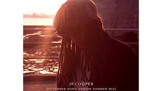 JP Cooper - September Song (Indian Summer Mix)
