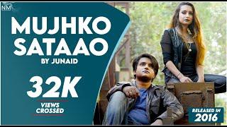 Mujhko Sataao Feat. Junaid ( cover ) (2016 )    NAMYOHO STUDIOS   