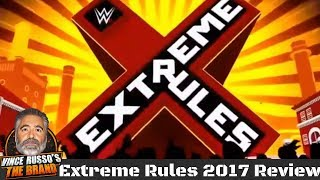WWE Extreme Rules 2017 Full Show Review w/ Vince Russo & Jeff Lane