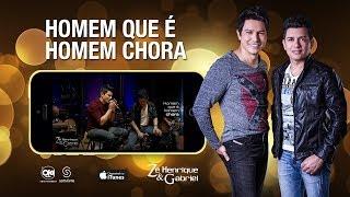 Zé Henrique e Gabriel - Homem que é Homem Chora (Vídeo Oficial)