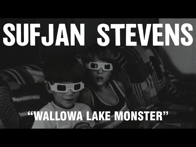 Sufjan Stevens - Wallowa Lake Monster (Official Audio)