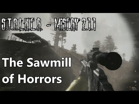 S.T.A.L.K.E.R. - Misery 2.1.1 - The Sawmill of Horrors