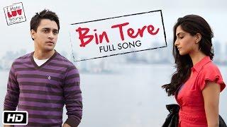 I Hate Luv Storys - Bin Tere - Full Song