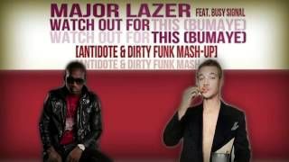 Major Lazer - Watch Out For This (Bumaye) (Antidote & Dirty Funk MashUp)
