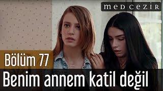 Medcezir 77.Bölüm | Final - Benim Annem katil değil Yaman!