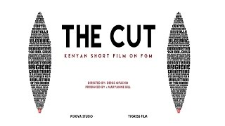 THE CUT - Kenyan Short Film about FGM