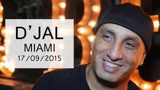 Interview exclusive de D'Jal à Miami