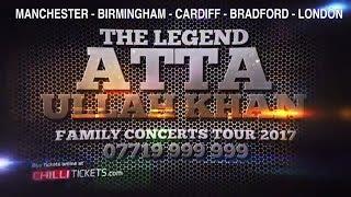 ATTA ULLAH KHAN LIVE IN CONCERT 2017 U.K. TOUR - ATTAULLAH KHAN - MANCHESTER, BIRMINGHAM, BRADFORD..