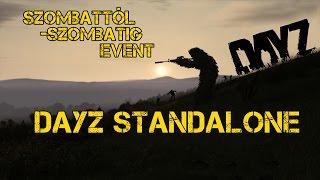 Szombattól - Szombatig Live stream event S1E4 DayZ Standalone By cleverland