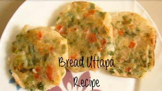 Bread Uttapam Recipe : South Indian Snack Recipe | Veg Recipes | Breakfast recipes