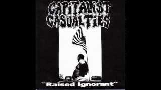 Capitali$t Casualties - Raised Ignorant 7