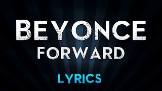 Beyonce Ft. James Blake - Forward (Lyrics)
