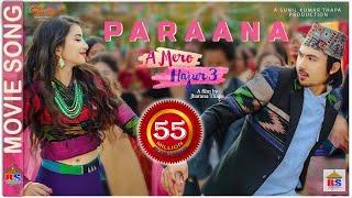 PARAANA -A MERO HAJUR 3 - Ashish Aviral, Anju Panta | New Nepali Movie Song | Anmol KC, Suhana Thapa