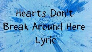 Hearts Dont Break Around Here  Ed Sheeran Lyric