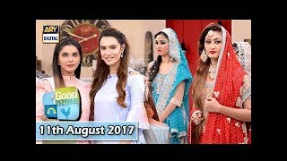 Good Morning Pakistan Guest: Nadia Hussain  - 11th August 2017