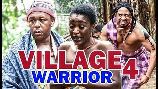 VILLAGE WARRIOR 4 (CHA CHA EKEH)  - 2017 LATEST NIGERIAN NOLLYTWOOD MOVIES