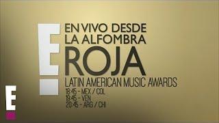 EN VIVO desde la #AlfombraRojaE! de los Latin American Music Awards 2017.