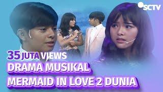 Drama Musikal - Mermaid in Love 2 Dunia (SCTV Awards 2016)