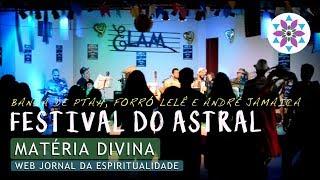 3˚ Festival do Astral (Banda de Ptah, André Jamaica e Forró Lelê)