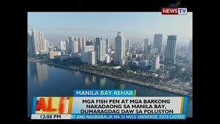 BT: Mga fish pen at mga barkong nakadaong sa Manila Bay, dumaragdag daw sa polusyon