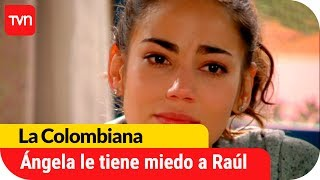 Ángela le tiene miedo a Raúl | La Colombiana - T1E74